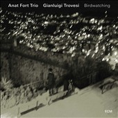 Anat Fort Trio/Gianluigi Trovesi: Birdwatching