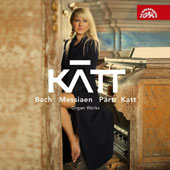 KATT: organ works by Bach, Messiaen, Part, Katt / Katerina Chrobokova, organ, voice