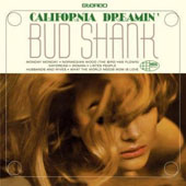 Bud Shank: California Dreamin'