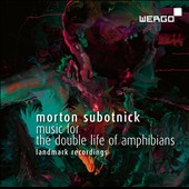 Calarts Twentieth Century Players/Stephen L. Mosko: Morton Subotnick: Music for The Double Life of Amphibians