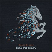 Big Wreck: Grace Street [2/3] *