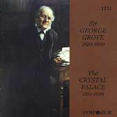 Sir George Grove 1820-1900 - The Crystal Palace 1851-1936
