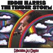 Eddie Harris: The Tender Storm