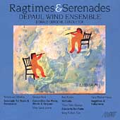 Ragtimes & Serenades / DeRoche, DePaul University Wind