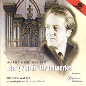 Kluge: Die Grossen Orgelwerke / Joachim Walter