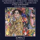 Sch&#246;nberg, Strauss, Debussy: Lieder / Kaufmann, Gage