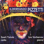 Pizzetti: Tre Canti, Cello Sonata/Seeli Toivio, Ivo Varbanov