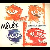 Mêlée (Rock): Everyday Behavior [Digipak]