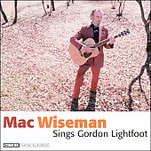 Mac Wiseman: Mac Wiseman Sings Gordon Lightfoot [Remaster]