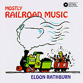 Mostly Railroad Music / Eldon Rathburn
