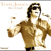 Tom Jones: She's a Lady [Pazzazz]