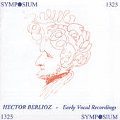 Early Vocal Recordings - Berlioz / Clement, Mayr, et al