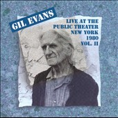 Gil Evans: Live at the Public Theatre in New York, Vol. 2