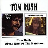 Tom Rush: Tom Rush/Wrong End Of The Rainbow [Remaster]