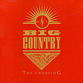 Big Country: Crossing [Remaster]
