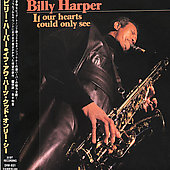 Billy Harper: If Our Hearts Could Only See