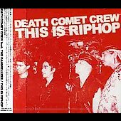 Death Comet Crew: This Is Riphop