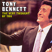 Tony Bennett (Vocals): The Very Thought of You
