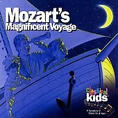 Classical Kids: Mozart's Magnificent Voyage