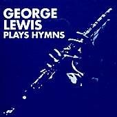 George Lewis (Clarinet): Plays Hymns
