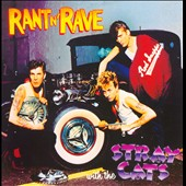 Stray Cats: Rant N Rave With The Stray Cats [Limited] [Remaster]