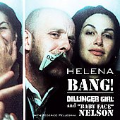 Helena: Bang! Dillinger Girl And Baby Face Nelson