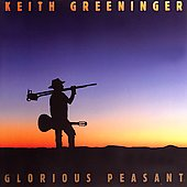Keith Greeninger: Glorious Peasant *
