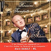 Rossini - La Trompette de l'Opera / Closel, Aubier, et al