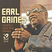 Earl Gaines: Nothin' But the Blues *