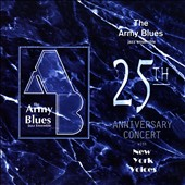 United States Army Blues Jazz Ensemble: 25th Anniversary Concert
