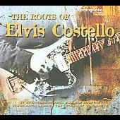Various Artists: The Roots of Elvis Costello [Digipak]