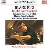 Huang Ruo: To The Four Corners / Min Xiao-Fen