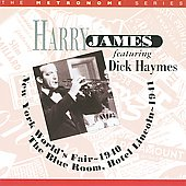 Harry James: New York World's Fair - 1940/The Blue Room, Hotel Lincoln 1941