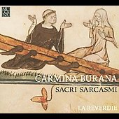 Carmina Burana: Sacri Sarcasm / La Reverdie