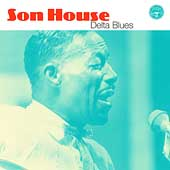 Son House: Delta Blues [Biograph]