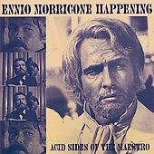 Ennio Morricone (Composer/Conductor): Ennio Morricone Happening - Acid Sides of the Maestro