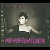 Trizonna McClendon: New Familiar [Digipak]
