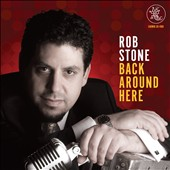 Rob Stone: Back Around Here *