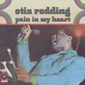 Otis Redding: Pain in My Heart