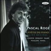 Po&egrave;tes du Piano - Live Recital / Pascal Rog&#233;