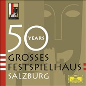 50 Years: Grosses Festspielhaus Salzburg