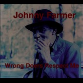 Johnny Farmer: Wrong Doers Respect Me