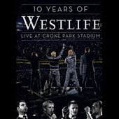 Westlife: 10 Years of Westlife: Live at Croke Park Stadium