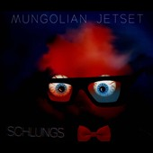 Mungolian Jet Set: Schlungs [Digipak]