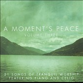 Great Worship Songs Players: A Moment's Peace, Vol. 3
