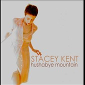 Stacey Kent: Hushabye Mountain [Digipak]