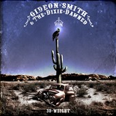 Gideon Smith/Gideon Smith & the Dixie Damned: 30 Weight