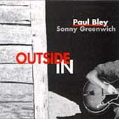 Paul Bley/Sonny Greenwich: Outside In