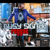 Busy Signal: Reggae Music Again [Digipak]