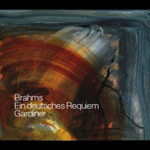 Brahms: A German Requiem / Katharine Fuge, soprano; Matthew Brook, baritone - Gardiner